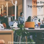 Tips from Top Entrepreneurs for Your Business