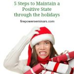 5 Steps to Maintain a Positive State Through the Holidays